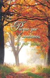 Porque por fe Andamos, 2 Corintios 5:7 RVR 1960, 100 boletines (We Walk by Faith, Spanish Bulletins, 100)
