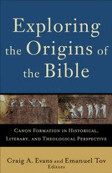 Exploring the Origins of the Bible: Canon Formation in Historical, Literary, and Theological Perspective - eBook