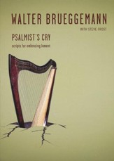 Psalmist's Cry: Scripts for Embracing Lament--Book and DVD
