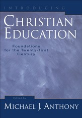 Introducing Christian Education: Foundations for the Twenty-first Century - eBook