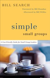 Simple Small Groups: A User-Friendly Guide for Small Group Leaders - eBook