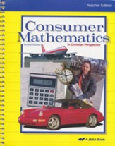 Consumer Mathematics in Christian Perspective Teacher Edition