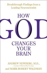 How God Changes Your Brain: Breakthrough Findings from a Leading Neuroscientist - eBook