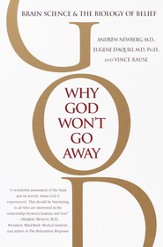 Why God Won't Go Away: Brain Science and the Biology of Belief - eBook