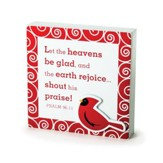 Cardinal, Let the Heavens Be Glad Plaque