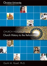 CH506: Church History to the Reformation - A Christian University GlobalNet Course [Download]