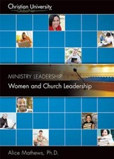 ML508: Women and Church Leadership - A Christian University GlobalNet Course [Download]