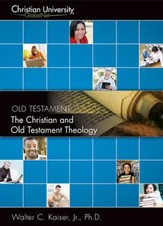 OT509: The Christian and Old Testament Theology - A Christian University GlobalNet Course [Download]