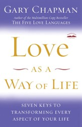 Love as a Way of Life: Seven Keys to Transforming Every Aspect of Your Life - eBook