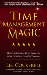 Time Management Magic: How to Get More Done Every Day