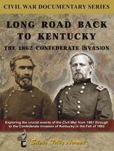 Long Road Back to Kentucky: The 1862 Confederate Invasion DVD