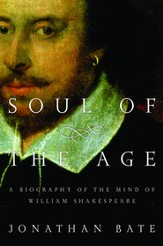 Soul of the Age: A Biography of the Mind of William Shakespeare - eBook