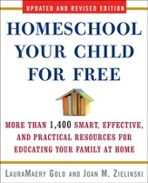 Homeschool Your Child for Free: More Than 1,400 Smart, Effective, and Practical Resources for Educating Your Family at Home - eBook