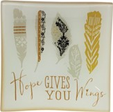 Hope Gives You Wings Glass Tray with Feather Design