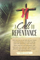 A Call to Repentance (Joel 2:12-13) Bulletins, 100