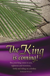 The King Is Coming! (Zechariah 9:9, NIV) Bulletins, 100