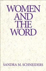 Women and the Word: The Gender of God in the New Testament and the Spirituality of Women, Vol. 1986
