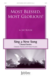 Most Blessed Most Glorious / SATB