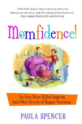 Momfidence!: An Oreo Never Killed Anybody and Other Secrets of Happier Parenting - eBook