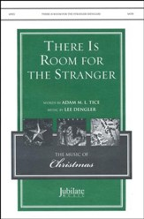There Is Room For The Stranger / SATB