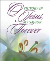Single Lily - O Victory in Jesus, My Savior Forever Large Bulletins, 100