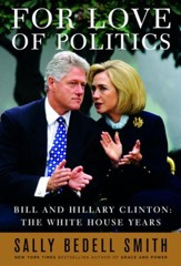 For Love of Politics: Bill and Hillary Clinton: The White House Years - eBook