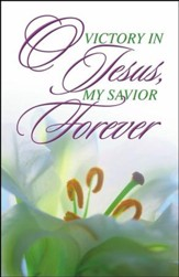 Single Lily - O Victory in Jesus, My Savior Forever Bulletins/100 (8.5 x 11)