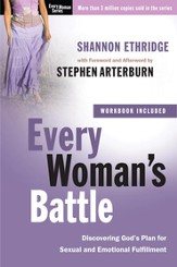 Every Woman's Battle: Discovering God's Plan for Sexual and Emotional Fulfillment - eBook