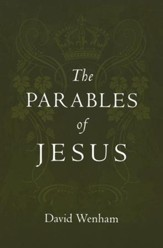 The Parables of Jesus [David Wenham]
