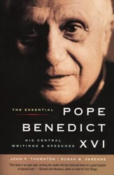 The Essential Pope Benedict XVI: His Central Writings & Speeches