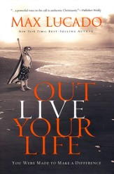 Outlive Your Life: You Were Made to Make A Difference - eBook
