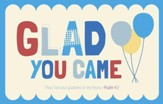 Glad You Came (Psalm 4:7, KJV) Postcards, 25