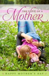The Love Of A Mother Mother's Day Bulletins, 100