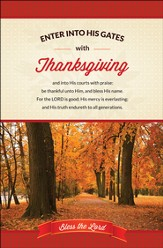 Enter His Gates with Thanksgiving (Psalm 100:4-5) Bulletins, 100