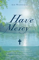 Have Mercy (Psalm 51:1-2, KJV) Ash Wednesday Bulletins, 100