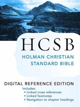 The Holy Bible: HCSB Digital Reference Edition: Holman Christian Standard Bible Optimized for Digital Readers - eBook