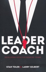 Leader-Coach: Developing Effective Ministry Teams