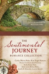 The Sentimental Journey Romance Collection: 9 Love Stories from the Memorable 1940s