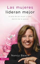 Las mujeres lideran mejor: The Art of Leading as a Woman in the Church - eBook