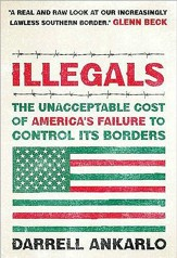 Illegals: The Unacceptable Cost of America's Failure to Control Its Borders - eBook