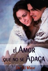 El Amor Que No Se Apaga  (Love-Life for Every Married Couple)