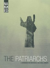 Named: The Patriarchs, A Workbook for Individuals and Small Groups
