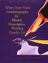Write Your Own Autobiography & Master Descriptive Writing, Grades 3-8
