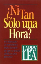 ¿Ni Tan Sólo Una Hora?  (Could You Not Tarry One Hour?)