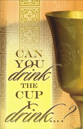 Can You Drink the Cup (Mark 10:38) Communion Bulletins, 100