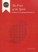 The Fruit of the Spirit: Evidence of a Flourishing Christian Life--Facilitator's Guide