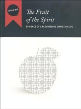 The Fruit of the Spirit: Evidence of a Flourishing Christian Life--Participant's Guide