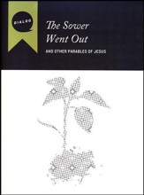 The Sower Went Out: And Other Parables of Jesus - Participant's Guide