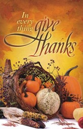 In Every Thing Give Thanks, Pack of 100 Bulletins