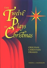 The Twelve Plays of Christmas: Original Christmas  Dramas